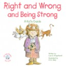 Right & Wrong & Being Strong